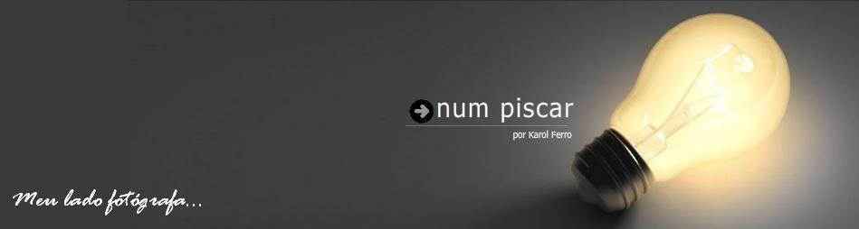 Num Piscar...