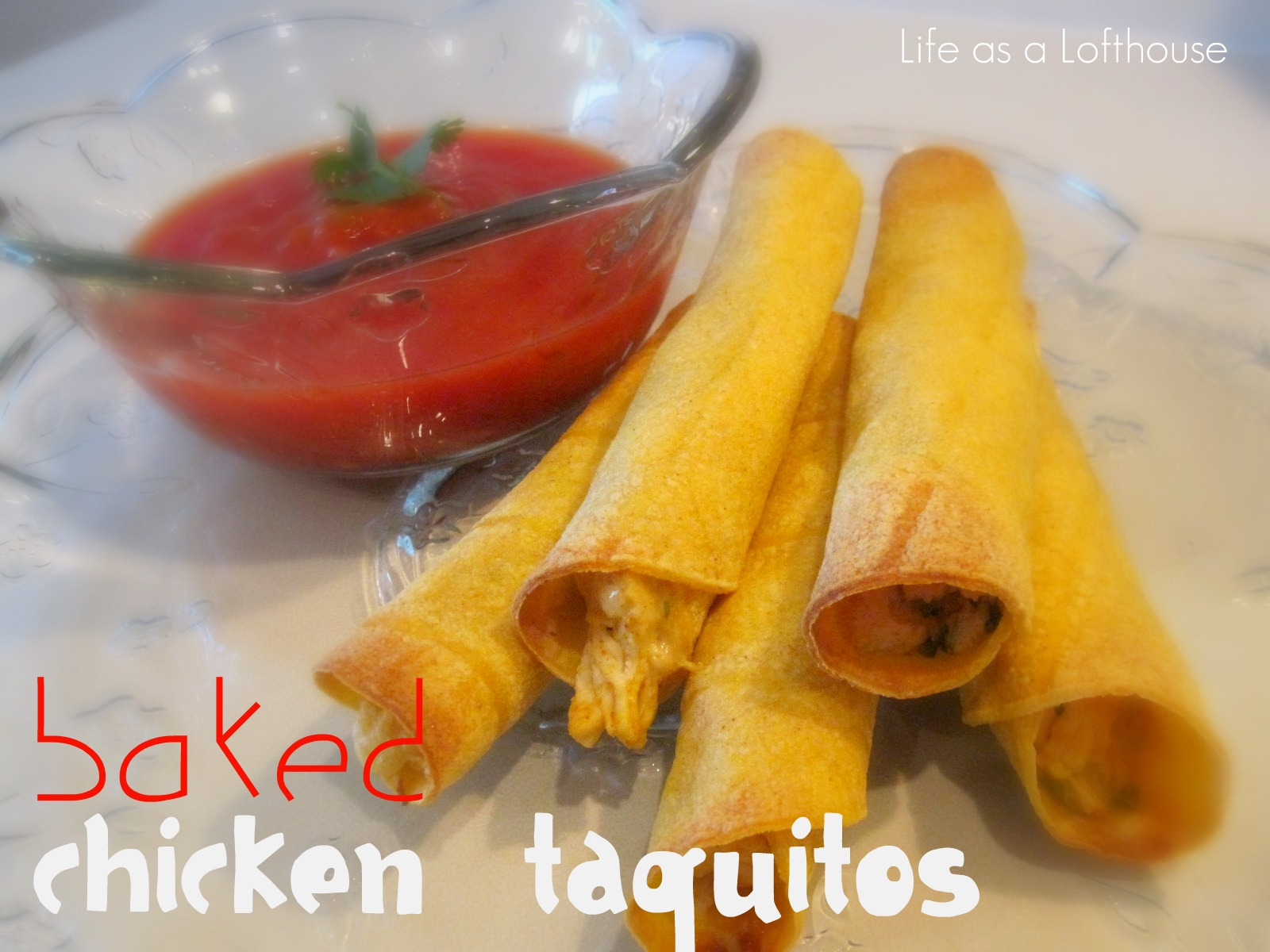 Baked Chicken Taquitos - Life In The Lofthouse