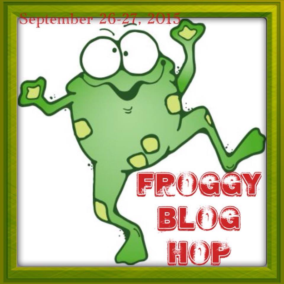 Froggy Blog Hop  Sept 26 & 27