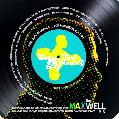 Supa Qool DJ Uncle Q - The Maxwell Mix Tracklist