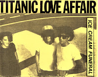Titanic Love Affair - Ice Cream Funeral tape (1988)