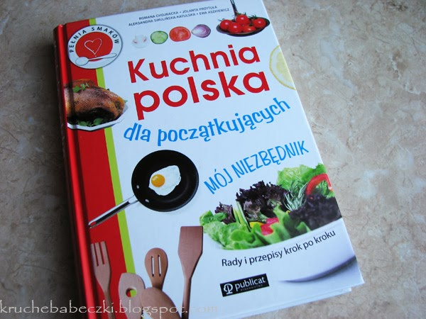 Kuchnia Polska Dla Poczatkujacych Moj Niezbednik Recenzja