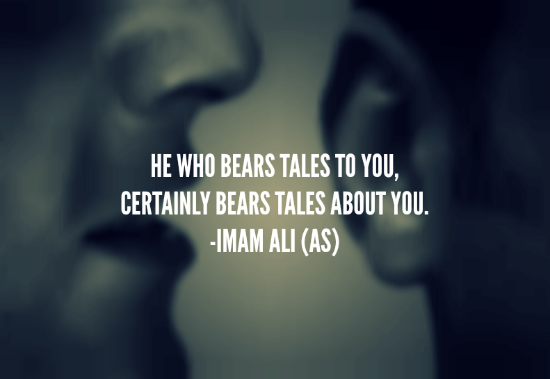 HE WHO BEARS TO YOU, CERTAINLY BEARS TALES ABOUT YOU.