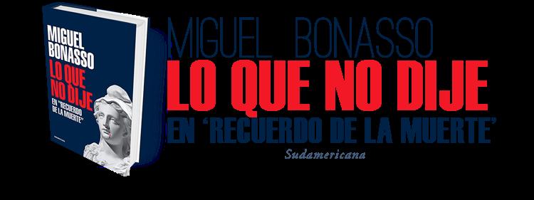 Miguel Bonasso-Lo que no dije en Recuerdo de la muerte