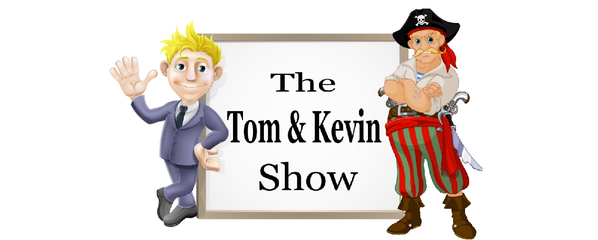 The  Tom and Kevin Show