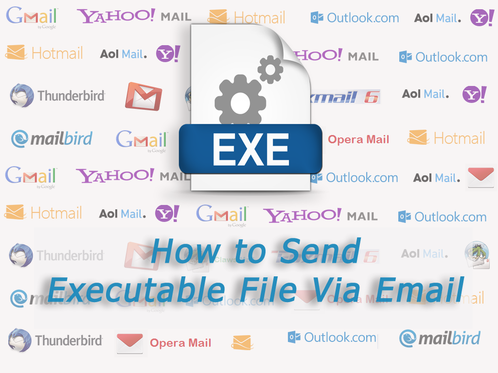 How to Send Executable File Via Email