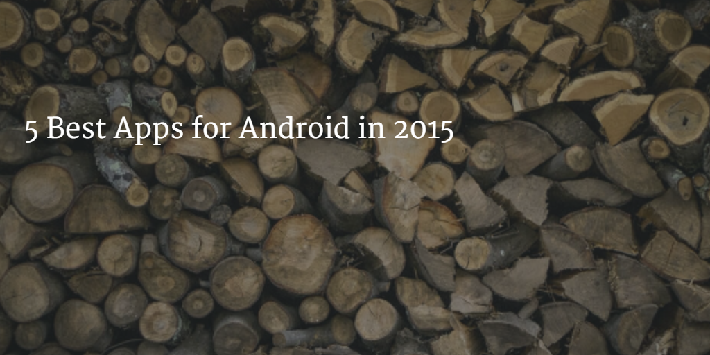 5 Best Apps for Android in 2015
