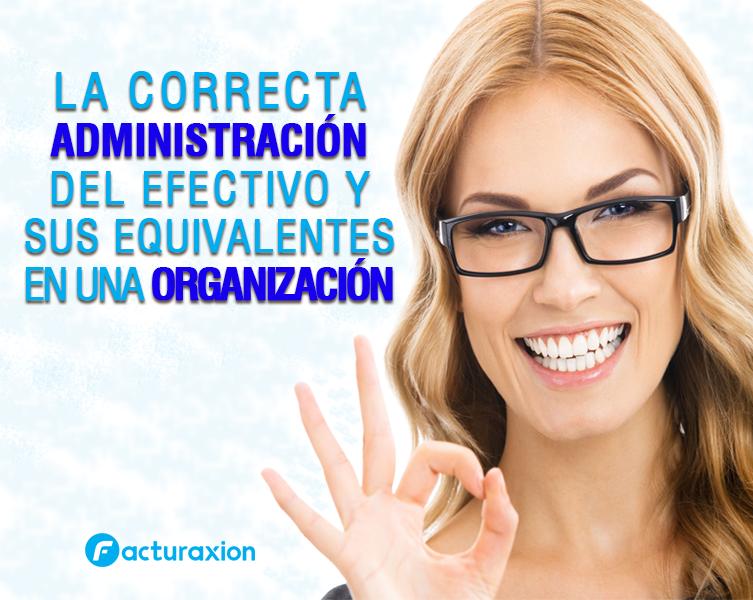 La correcta administración del efectivo y sus equivalentes en una organización.