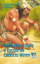 """Conheça o livro """"REFLEXÕES SOBRE A ESCOLA DE CABOCLO MIRIM"""""""
