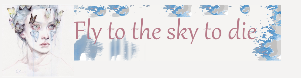 Fly to the Sky to die