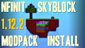 HOW TO INSTALL<br>NFINIT Skyblock Modpack [<b>1.12.2</b>]<br>▽