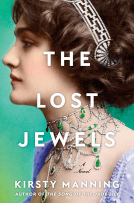 The Lost Jewels: A Novel by Kirsty Manning