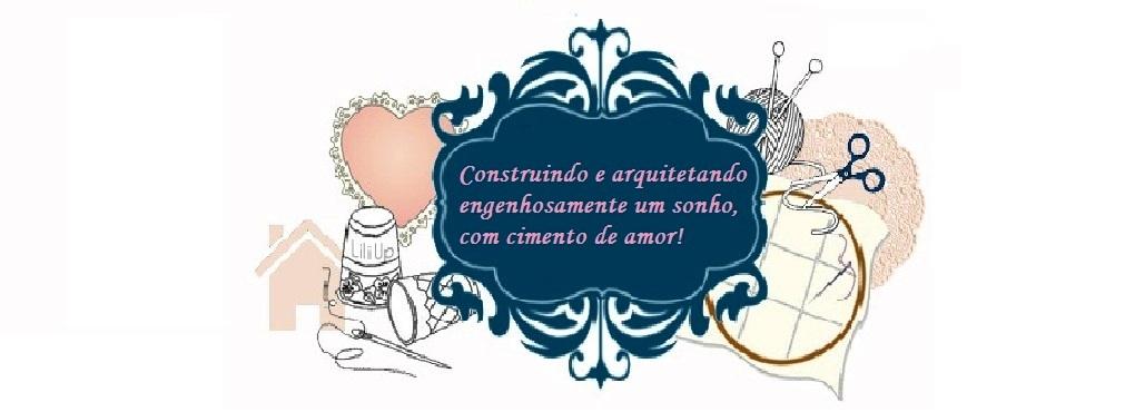 Construindo e arquitetando engenhosamente um sonho, com cimento de amor!