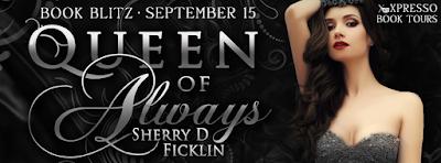 Book Blitz: Queen of Always by Sherry D. Ficklin