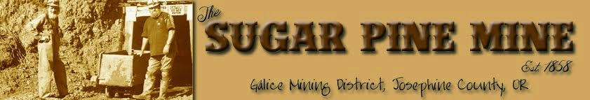 Sugar Pine Mine - Galice Mining District, Josephine County, Oregon