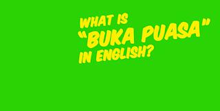 Ucapan Selamat Berbuka Puasa dalam Bahasa Inggris dan Artinya