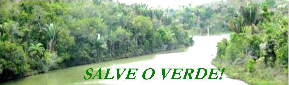 SALVE O VERDE!!!