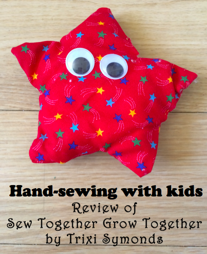 Hand-sewing with kids: Review of Sew Together Grow Together by Trixi Symonds