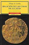 Relacion De Las Cosas De Yucatan   Diego De Landa