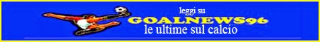GoalNews96 - ultime sul calcio