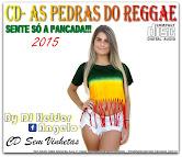 CD As Pedras do Reggae 2015 Faixas Nomeadas e Sem Vinhetas By Dj Helder Angelo