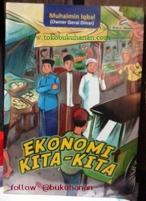 Buku : Ekonomi Kita-Kita – Muhaimin Iqbal (Gerai Dinar)