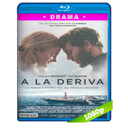A la deriva (2018) BRRip 1080p Audio Dual Latino-Ingles