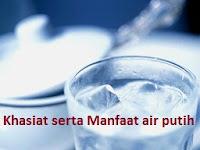 Manfaat air putih serta khasiatnya bagi kesehatan tubuh