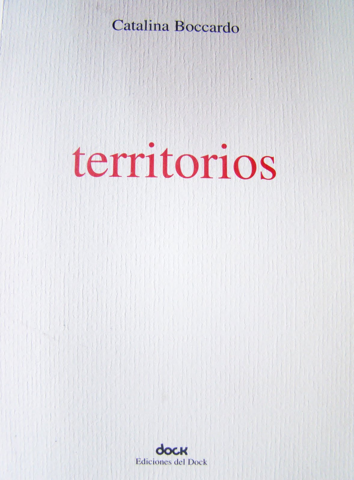 territorios (ediciones del dock, 2012)