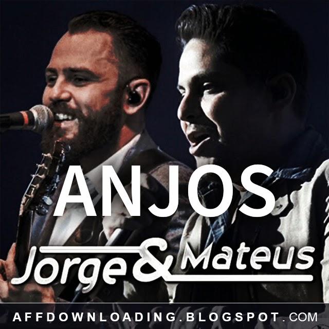 Jorge & Mateus – Os Anjos Cantam – Música Nova