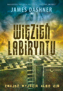 """DRESZCZ - DEPARTAMENT ROZWOJU EKSPERYMENTÓW STREFA ZAMKNIĘTA : CZAS ZAGŁADY. - Recenzja """"Więźnia labiryntu"""" Jemesa Dashnera"""