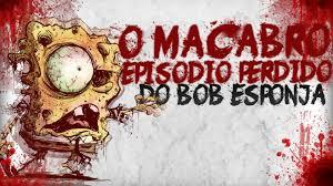 Episódio perdido do Bob Esponja