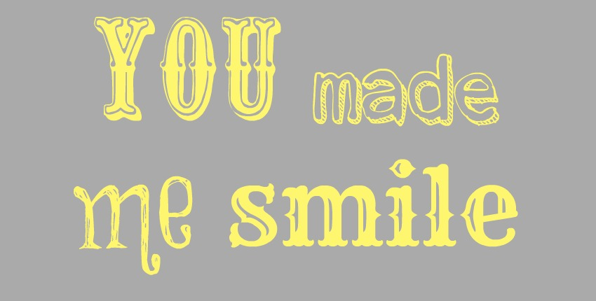 You Made Me Smile
