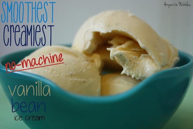 Anyonita Nibbles: Smoothest Creamiest No Machine Vanilla Bean Ice Cream