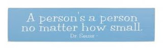 A person is a person Dr.Seuss Quote