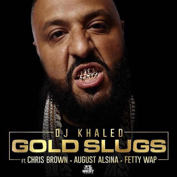 DJ Khaled ft. Chris Brown, August Alsina, Fetty Wap – Gold Slugs (Lyrics)