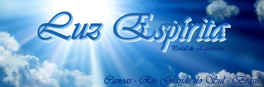 LUZ ESPÍRITA - Canoas/RS