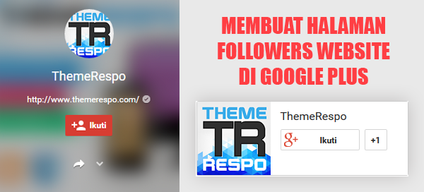 Membuat Halaman Followers Website di Google Plus Terbaru