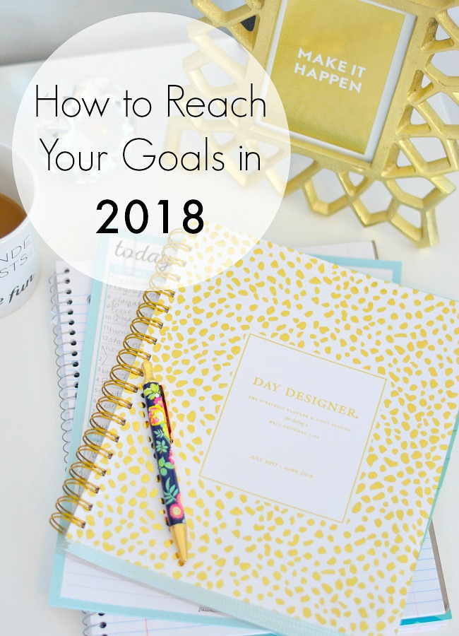 How to Reach Your Goals in 2018