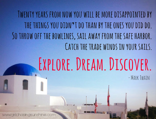 Travel Picture Quote Twenty years from now you will be more disappointed by the things you didn't do than by the ones you did do. So throw off the bowlines, sail away from the safe harbor. Catch the trade winds in your sails. Explore. Dream. Discover by Mark Twain