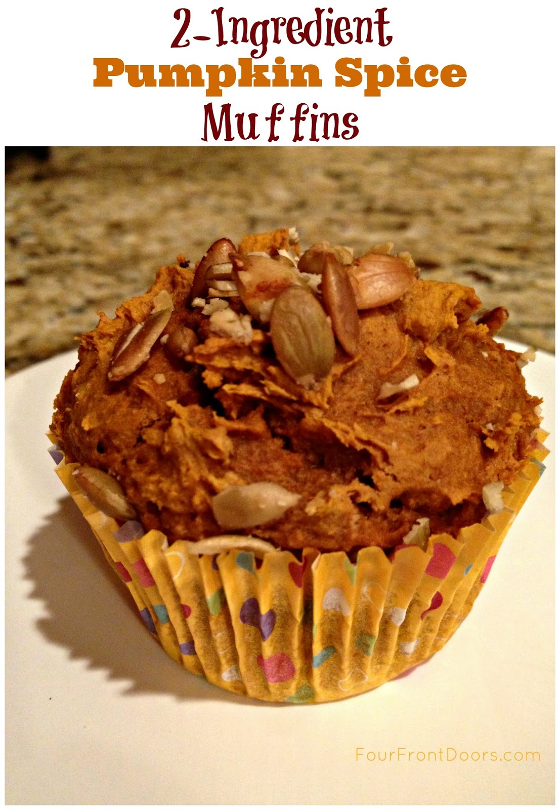 Four Front Doors: 2-Ingredient Pumpkin Spice Muffins