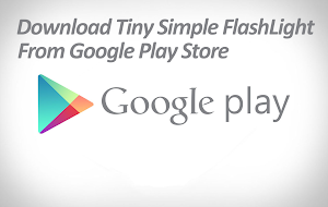 Download Tiny Simple FlashLight from Google Play Store