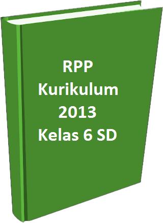 Rpp Kurikulum 2013 Kelas 6 Sd Pusat Info Guru