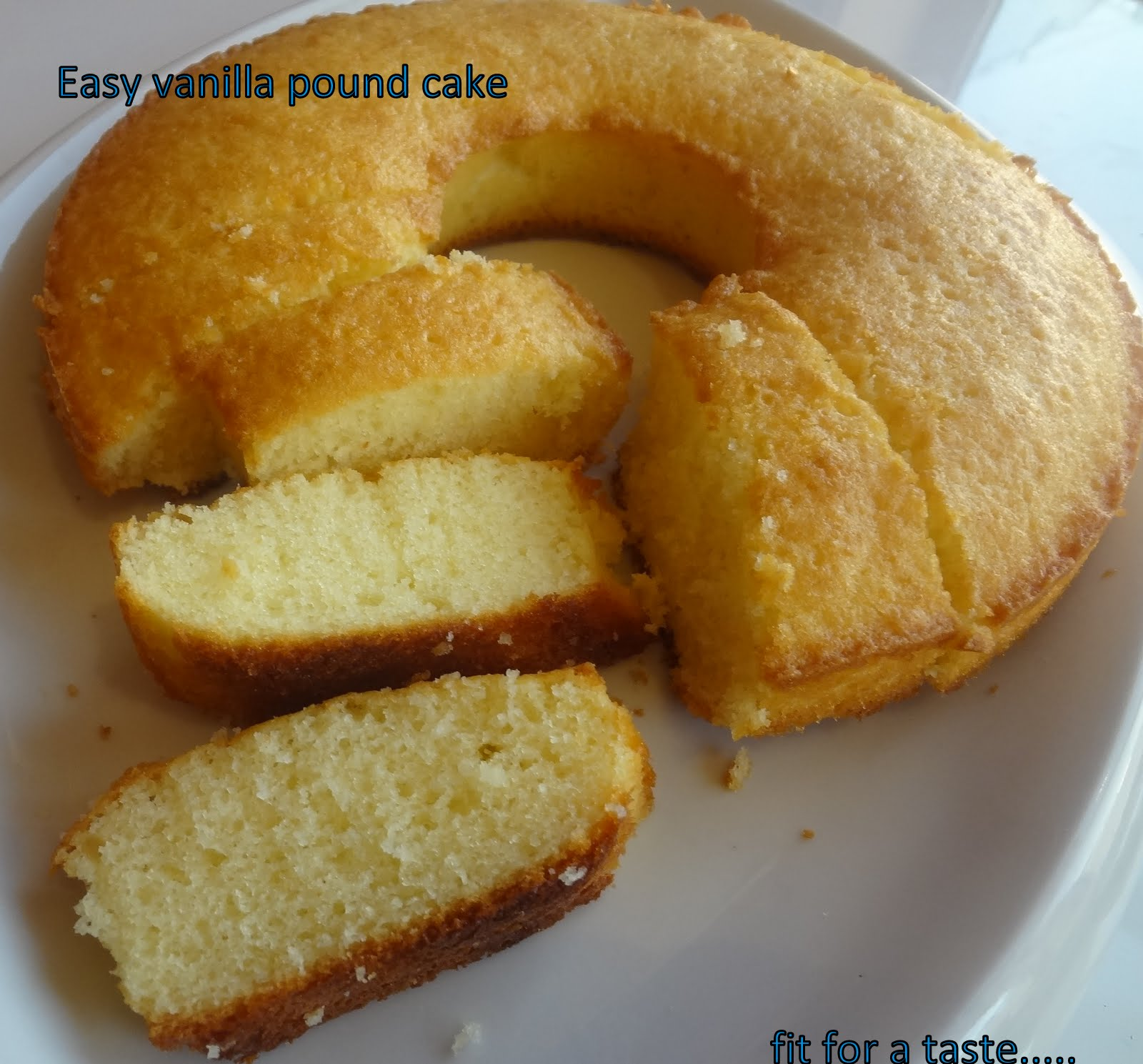 Fit for a taste: EASY VANILLA POUND CAKE