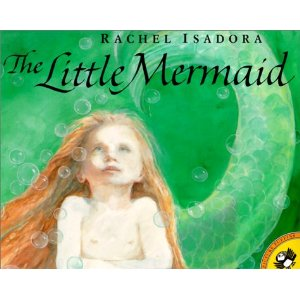 The Little Mermaid by Rachel Isadora