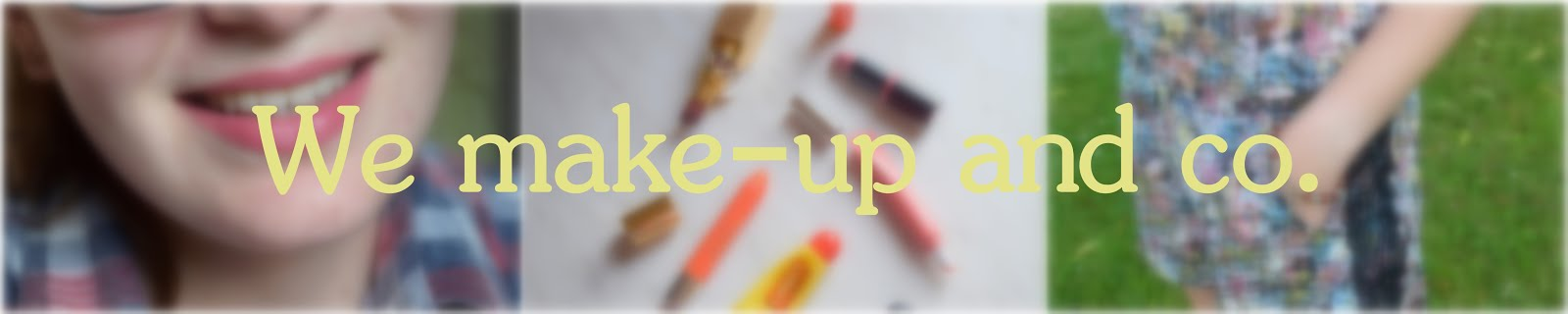 We Make-Up and Co