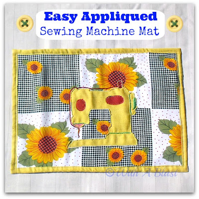 With A Blast - Easy Appliqued Sewing Machine Mat   #sewing  #crafts  #sewingprojects