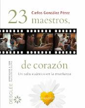 """YA A LA VENTA LA NUEVA EDICIÓN DE  """"23 MAESTROS, DE CORAZÓN"""""""