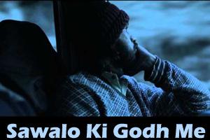Sawalo Ki Godh Me