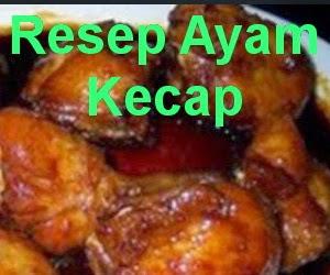 Resep Ayam Masak Kecap